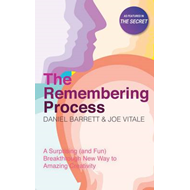 The Remembering Process: A Surprising (and Fun) Breakthrough New Way to Amazing Creativity (BOK)