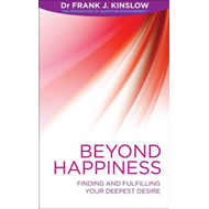 Beyond Happiness: Finding and Fulfilling Your Deepest Desire (BOK)