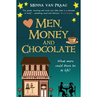 Men, Money and Chocolate: What More Could There be to Life? (BOK)