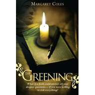 The Greening: What If a Book Could Answer All Your Deepest Questions... If You Were Willing to Risk (BOK)