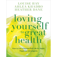 Loving Yourself to Great Health (BOK)