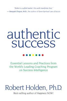 Authentic Success: Essential Lessons and Practices from the World's Leading Coaching Programme on Su (BOK)