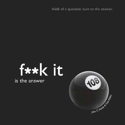 Fuck It is the Answer (BOK)
