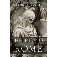 The Rise of Rome: The Making of the World's Greatest Empire (BOK)