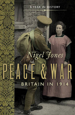 Peace and War: Britain in 1914 (BOK)