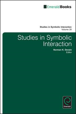 Studies in Symbolic Interaction: Volume 39 (BOK)