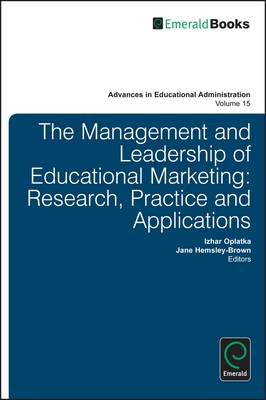 The Management and Leadership of Educational Marketing: Research, Practice and Applications (BOK)