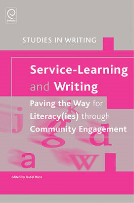 Service-learning and Writing: Paving the Way for Literacy(ies) Through Community Engagement (BOK)