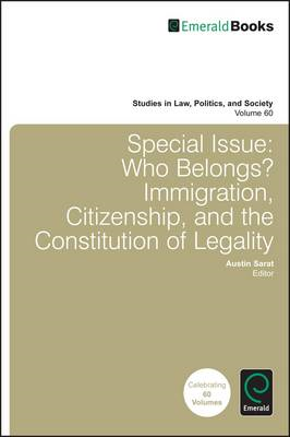 Special Issue: Who Belongs?: Immigration, Citizenship, and the Constitution of Legality (BOK)
