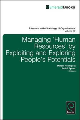 Managing 'Human Resources' by Exploiting and Exploring People's Potentials (BOK)