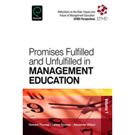 Promises Fulfilled and Unfulfilled in Management Education: Reflections on the Role, Impact and Futu (BOK)