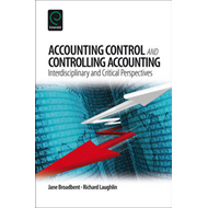 Accounting Control and Controlling Accounting: Interdisciplinary and Critical Perspectives (BOK)