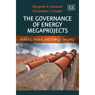 The Governance of Energy Megaprojects: Politics, Hubris and Energy Security (BOK)