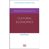 Advanced Introduction to Cultural Economics (BOK)