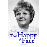 Too Happy a Face - The Authorised Biography of Joan Sims (BOK)