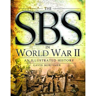 SBS in World War II: an Illustrated History (BOK)