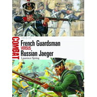 French Guardsman Vs Russian Jaeger: 1812-14 (BOK)
