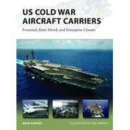 US Cold War Aircraft Carriers: Forrestal, Kitty Hawk and Enterprise Classes (BOK)