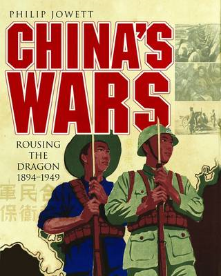 China's Wars: Rousing the Dragon, 1894-1949 (BOK)