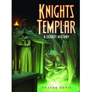The Knights Templar: A Secret History (BOK)