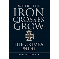 Where the Iron Crosses Grow (BOK)