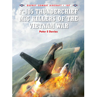 F-105 Thunderchief MiG Killers of the Vietnam War (BOK)