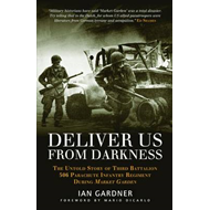 Deliver Us From Darkness: The Untold Story of Third Battalion 506 Parachute Infantry Regiment During (BOK)