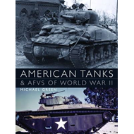 American Tanks & AFVs of World War II (BOK)