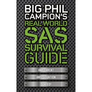 Big Phil Campion's Real World SAS Survival Guide (BOK)