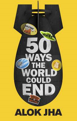 50 Ways the World Could End (BOK)