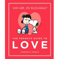 Peanuts Guide to Love (BOK)