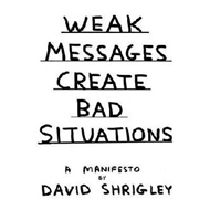 Weak Messages Create Bad Situations (BOK)