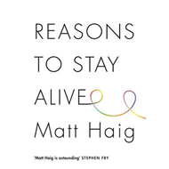 Reasons to Stay Alive (BOK)