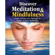Discover Meditation & Mindfulness: Create a Better Life Through the Power of Inner Reflection (BOK)