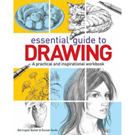 Essential Guide to Drawing: A Practical and Inspirational Workbook (BOK)