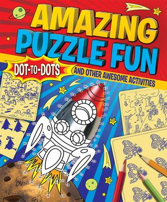 Amazing Puzzle Fun: Dot-to-dots and Other Awesome Activities (BOK)