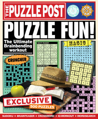 Puzzle Post: Puzzle Fun!: The Ultimate Brainbending Workout (BOK)