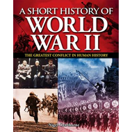 A Short History of World War II: The Greatest Conflict in Human History (BOK)