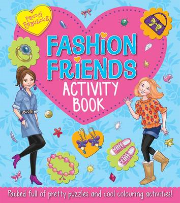Pretty Fabulous: Fashion Friends Activity Book: Packed Full of Pretty Puzzles and Cool Colouring Act (BOK)