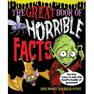 The Great Book of Horrible Facts: You'd be Crazy to Miss This Beastly Bundle of Grossness! (BOK)