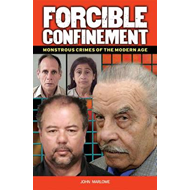 Forcible Confinement: Monstrious Crimes of the Modern Age (BOK)