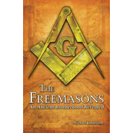The Freemasons: An Ancient Brotherhood Revealed (BOK)