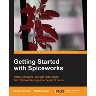Getting Started with Spiceworks (BOK)