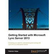 Getting Started with Microsoft Lync Server: 2013 (BOK)