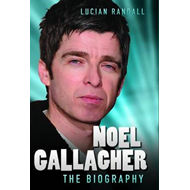 Noel Gallagher - the Biography (BOK)