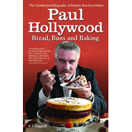 Paul Hollywood - Bread, Buns and Baking (BOK)