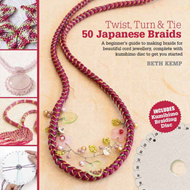Twist, Turn & Tie: 50 Japanese Braids (BOK)