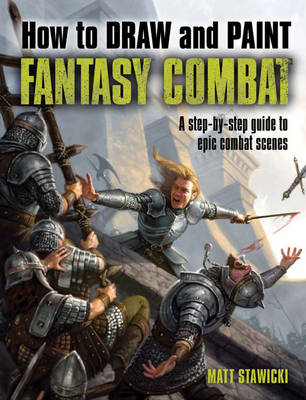 How to Draw and Paint Fantasy Combat (BOK)