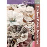 Twenty to Make: Stitched Fabric Brooches (BOK)