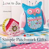 Love to Sew: Simple Patchwork Gifts (BOK)